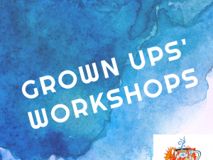 GROWN UPS' WORKSHOPS